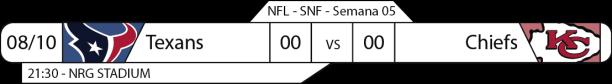 TPFA - 2017-10-08 - Semana 05 - Sunday Night Football - Texans x Chiefs